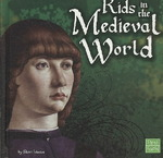 Kids in the Medieval World 0 9781429622684 1429622687
