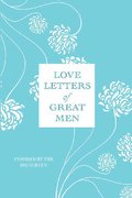 Love Letters of Great Men 1st Edition 9780312567446 0312567448
