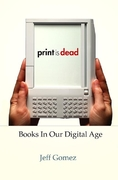 Print Is Dead 1st Edition 9780230614468 0230614469