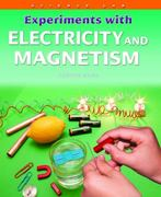 Experiments with Electricity and Magnetism 0 9781435828070 1435828070