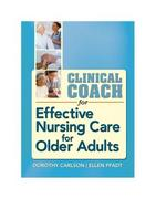 Clinical Coach for Effective Nursing Care for Older Adults 1st Edition 9780803619074 0803619073