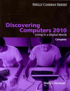 Discovering Computers 2010: Living in a Digital World, Complete (Shelly Cashman) 1st edition 9780324786453 032478645X