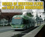 Buses of Western Flyer and New Flyer Industries Photo Archive 0 9781583882290 1583882294