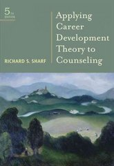 sharf s applying career development theory to counseling 5th edition Theories of psychotherapy & counseling: concepts and cases, 6th edition  richard s sharf published: © 2016 print isbn: 9781305087323 pages: 816.