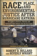 Race, Place, and Environmental Justice After Hurricane Katrina 1st Edition 9780813344249 0813344247