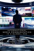 International Media Communication in a Global Age 1st edition 9780415999007 0415999006