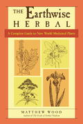 The Earthwise Herbal 1st Edition 9781556437793 155643779X