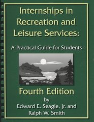 Internships in Recreation and Leisure Services 4th edition 9781892132819 1892132818