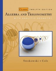 Algebra and Trigonometry with Analytic Geometry, Classic Edition 12th Edition 9781111783181 1111783187
