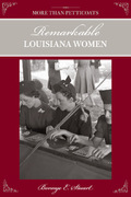 Remarkable Louisiana Women 1st edition 9780762741595 0762741597