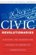 Civic Revolutionaries 1st Edition 9780470447642 0470447648