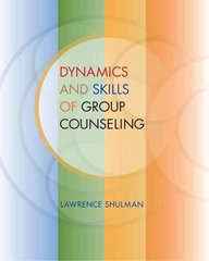 Dynamics and Skills of Group Counseling 1st Edition 9781133007234 1133007236