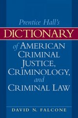 Dictionary of American Criminal Justice, Criminology and Law 2nd Edition 9780135154021 0135154022