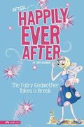 The Fairy Godmother Takes a Break 0 9781434213020 1434213021