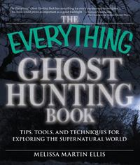 The Everything Ghost Hunting Book 1st Edition 9781440521461 1440521468