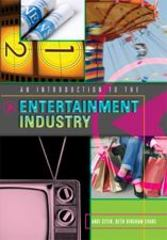 An Introduction to the Entertainment Industry 1st Edition 9781433103407 1433103400