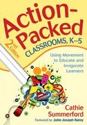 Action-Packed Classrooms, K-5 2nd Edition 9781412970914 1412970911