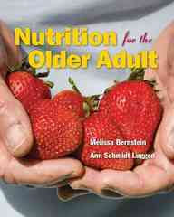 Nutrition For The Older Adult 1st edition 9780763736248 0763736244