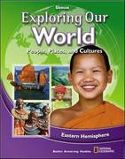 Exploring Our World: Eastern Hemisphere, Student Edition 2nd edition 9780078912528 0078912520