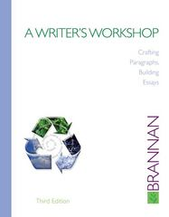 A Writer's Workshop: Crafting Paragraphs, Building Essays 3rd edition 9780077422660 007742266X