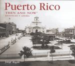 Puerto Rico Then and Now 0 9781592239412 1592239412