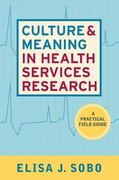Culture and Meaning in Health Services Research 1st Edition 9781598741377 1598741373