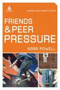 Friends and Peer Pressure 0 9780830747900 0830747907