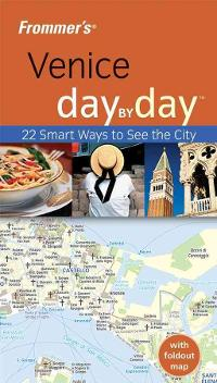 Frommer's Venice Day by Day 2nd edition 9780470384398 0470384395