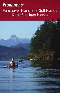 Frommer's Vancouver Island, the Gulf Islands & the San Juan Islands 2nd edition 9780470157350 0470157356