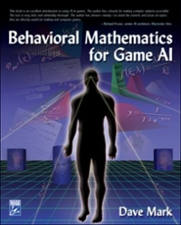 Behavioral Mathematics for Game AI 1st Edition 9781584506843 1584506849