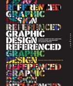 Graphic Design, Referenced 0 9781592534470 1592534473