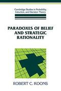 Paradoxes of Belief and Strategic Rationality 0 9780521412698 0521412692