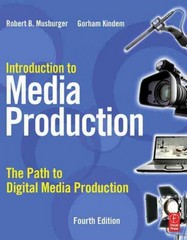 Introduction to Media Production 4th Edition 9780240810829 0240810821
