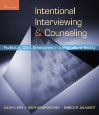 Intentional Interviewing and Counseling 7th Edition 9781111783624 1111783624