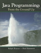 Java Programming: From The Ground Up 1st edition 9780077414320 0077414322