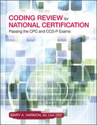 Coding Review for National Certification: Passing the CPC and CCS-P Exams 1st edition 9780073373980 0073373982