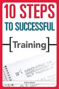 10 Steps to Successful Training 1st Edition 9781562865412 1562865412