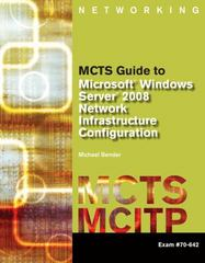 MCTS Guide to Microsoft Windows Server 2008 Network Infrastructure Configuration (exam #70-642) 1st edition 9781423902362 142390236X