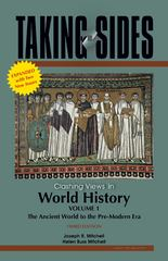 Taking Sides: Clashing Views in World History, Volume 1: The Ancient World to the Pre-Modern Era , Expanded 3rd edition 9780078127588 0078127580