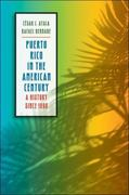 Puerto Rico in the American Century 0 9780807859544 0807859540