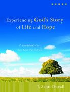 Experiencing God's Story of Life and Hope 1st Edition 9780825425387 0825425387