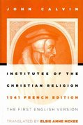 Institutes of the Christian Religion, 1541 French Edition 1st Edition 9780802807748 0802807747