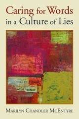 Caring for Words in a Culture of Lies 1st Edition 9780802848642 0802848648