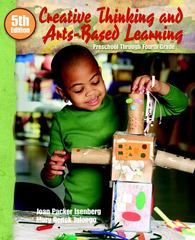Creative Thinking and Arts-Based Learning 5th Edition 9780136039785 0136039782