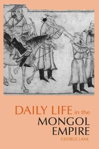 Daily Life in the Mongol Empire 1st Edition 9780872209688 0872209687