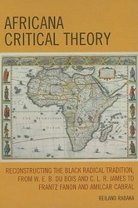 Africana Critical Theory 0 9780739128855 073912885X