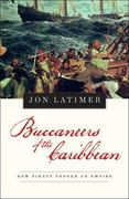 Buccaneers of the Caribbean 1st Edition 9780674034037 0674034031