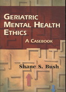 Geriatric Mental Health Ethics 1st edition 9780826103192 0826103197