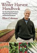 Winter Harvest Handbook 1st Edition 9781603580816 1603580816