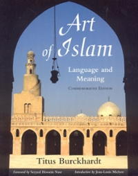 Art of Islam, Language and Meaning 1st Edition 9781933316659 1933316659